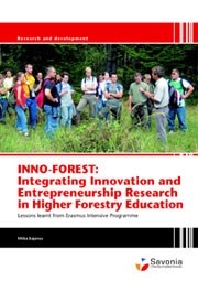INNO-FOREST Integrating Innovation and Entrepreneurship Research in Higher Forestry Education - lessons learnt from Erasmus Intensive Programme